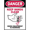 Danger Keep Hands Clear When Equipment Is Running Sign, Vinyl